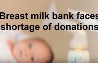 Breast milk bank faces shortage of donations